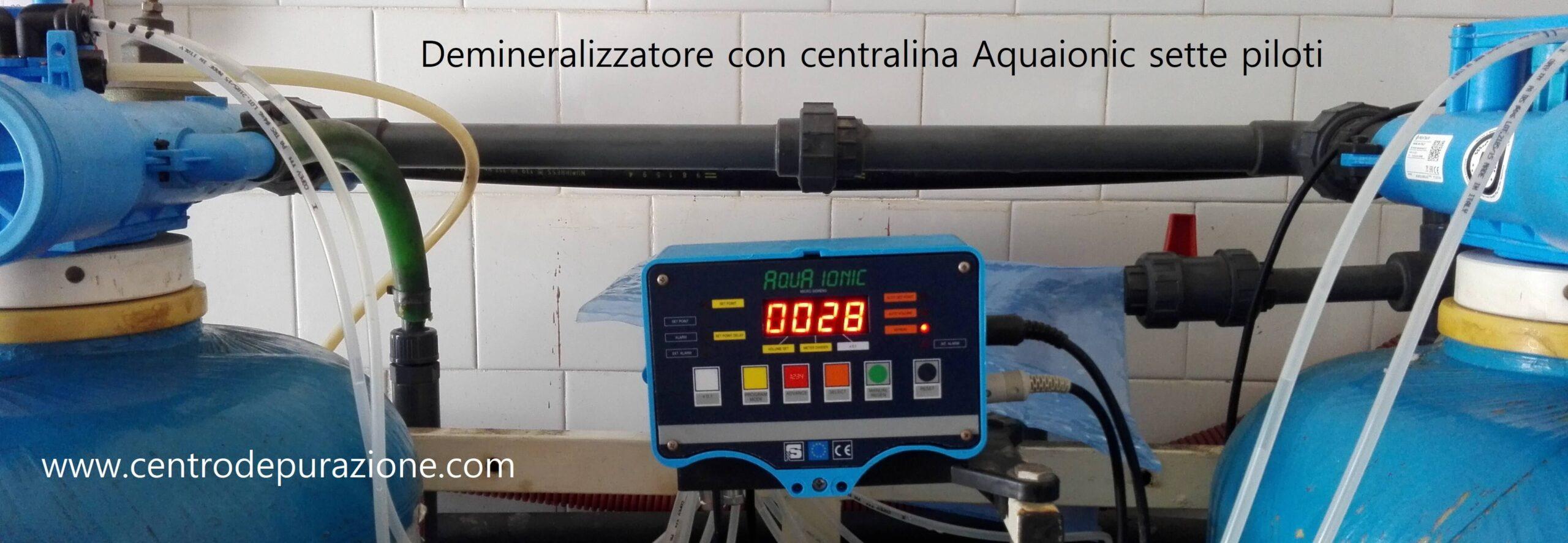 Demineralizzatore con Aquaionic 7 piloti